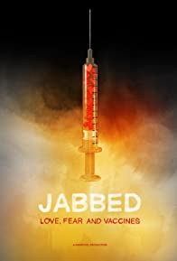 Primary photo for Jabbed: Love, Fear and Vaccines