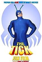 The Tick Fan Film