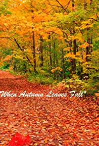Primary photo for When Autumn Leaves Fall
