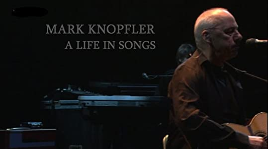 Mark Knopfler: A Life in Songs by
