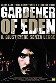 Gardener of Eden (2007) Poster - Movie Forum, Cast, Reviews