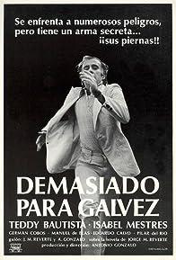 Primary photo for Demasiado para Gálvez