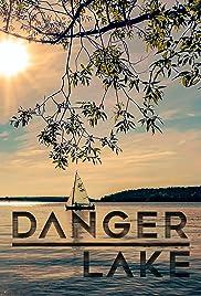 Danger Lake (2018) - IMDb
