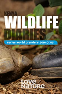 Kenya Wildlife Diaries (2016– )