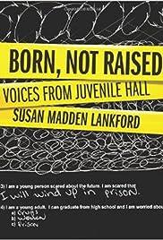 Born, Not Raised Poster