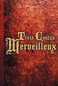 Primary photo for Trois contes merveilleux