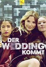 Der Wedding kommt
