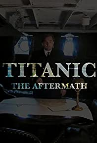 Primary photo for Titanic: The Aftermath