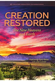 Creation Restored: The New Heavens and Earth
