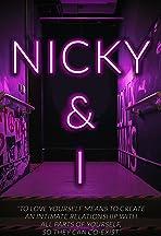 Nicky & I