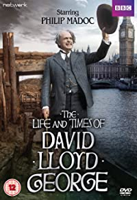 Primary photo for The Life and Times of David Lloyd George