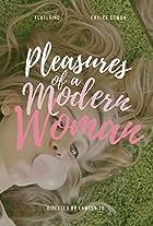 Pleasures of a Modern Woman