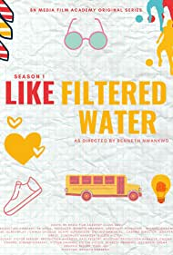 Like Filtered Water (2021)
