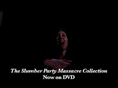 The Slumber Party Massacre: The Slumber Party Massacre Collection