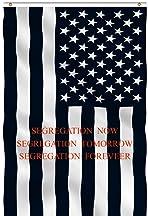 Segregation Now, Segregation Tomorrow, Segregation Forever