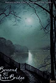 Beyond the River Bridge Poster