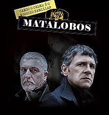 Matalobos (2009–2013)