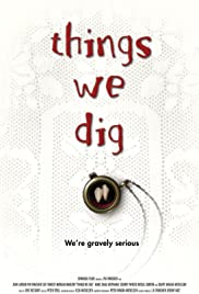 Things We Dig Poster