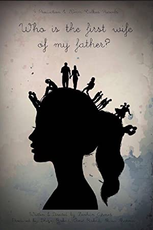 Who Is the First Wife of My Father movie, song and  lyrics