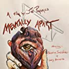 Larry Bernardo, Christine James Walker, and Joe Pomarico in Mentally Apart (2020)
