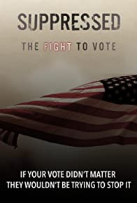 Primary photo for Suppressed: The Fight to Vote