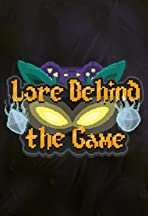 Lore Behind the Game