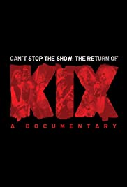 Can't Stop the Show: The Return of Kix Poster