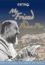 My Friend, St. Padre Pio