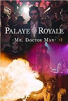 Palaye Royale: Mr. Doctor Man