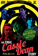 The Final Cassie Dean Story