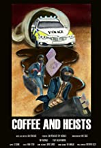 Coffee and Heists