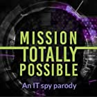 Mission Totally Possible: An IT spy parody (2018)