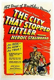 The City That Stopped Hitler: Heroic Stalingrad Poster