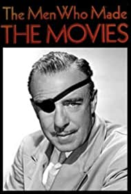 The Men Who Made the Movies: Raoul Walsh Poster - Movie Forum, Cast, Reviews