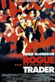 Rogue Trader(1999) Poster - Movie Forum, Cast, Reviews