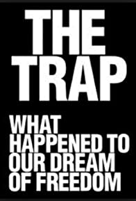 Primary photo for The Trap: What Happened to Our Dream of Freedom