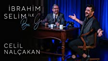 Ibrahim Selim ile Bu Gece # 18: Celil Nalçakan, Taha Gürbüz