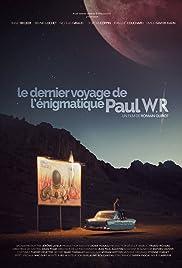 Le dernier voyage de l'énigmatique Paul WR Poster