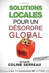 Solutions locales pour un désordre global (2010) Poster - Movie Forum, Cast, Reviews