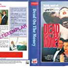 Dead on the Money (1991)