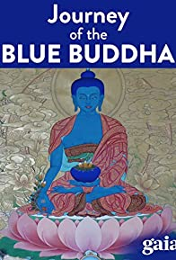 Primary photo for Lost Secrets of Ancient Medicine: The Journey of the Blue Buddha
