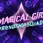 Magical Girl Friendship Squad (2020)