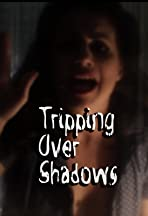 Tripping Over Shadows
