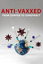 Anti-Vaxxed: From Cowpox to Conspiracy
