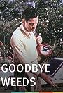 Goodbye, Weeds