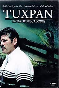 Guillermo Quintanilla in Tuxpan (2006)