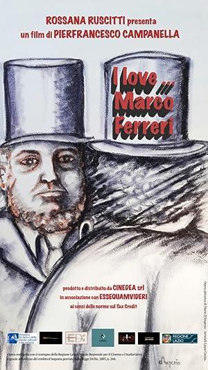 I Love... Marco Ferreri