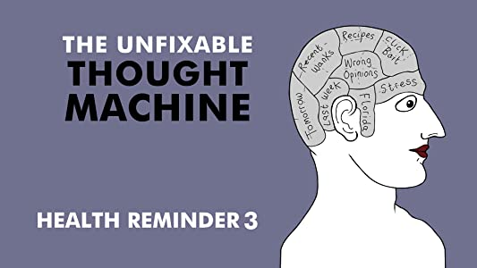 The watchers movie 2017 The Unfixable Thought Machine: Health Reminder 3 by David Firth [Bluray]