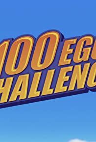Primary photo for The 100 Egg Challenge