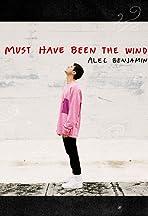 Alec Benjamin: Must Have Been the Wind
